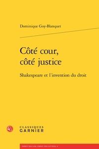 Dominique Goy-Blanquet - Côté cour, côté justice.