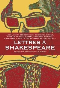 Dominique Goy-Blanquet et Michèle Audin - Lettres à Shakespeare.