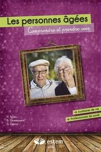 Dominique Grandemange et Gwladys Gerold - Les personnes âgées - Comprendre et prendre soin.