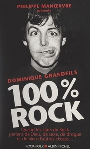 Dominique Grandfils et Philippe Manœuvre - 100% rock.