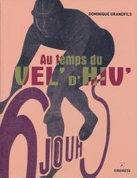 Dominique Grandfils - Au temps du Vel' d'Hiv'.