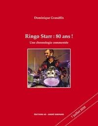 Dominique Grandfils - Ringo Starr : 80 ans ! - Une chronologie commentée.