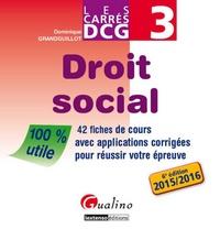 Dominique Grandguillot - DCG 3 Droit social - 42 fiches de cours avec applications corrigées pour réussir votre épreuve.