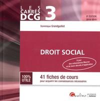 Dominique Grandguillot - Droit social DCG 3 - 41 fiches de cours pour acquérir les connaissances nécessaires.