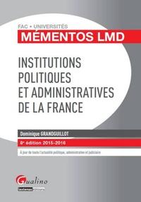 Dominique Grandguillot - Institutions politiques et administratives de la France 2015-2016.