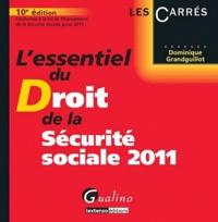 Dominique Grandguillot - L'essentiel du Droit de la sécurité sociale 2011.