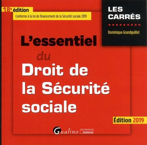 Dominique Grandguillot - L'essentiel du droit de la sécurité sociale.