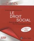 Dominique Grandguillot - Le droit social - Droit du travail, Droit de la protection sociale.