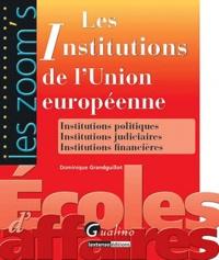 Dominique Grandguillot - Les institutions de l'Union européenne.