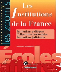 Dominique Grandguillot - Les institutions de la France.
