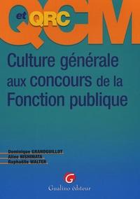 Dominique Grandguillot et Aline Nishimata - QCM et QCR Culture générale aux concours de la Fonction  publique.