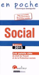 Dominique Grandguillot - Social - Les points clés du droit du travail et de la protection sociale.