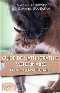 Dominique Grandjean et Maïté Molla-Petot - Guide de naturopathie vétérinaire pour chiens et chats.