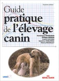 Dominique Grandjean et Philippe Pierson - Guide pratique de l'élevage canin.