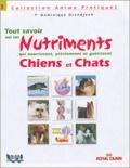 Dominique Grandjean - Tout savoir sur les nutriments qui guerissent chien et chat.