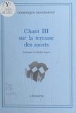 Dominique Grandmont - Chant III sur la terrasse des morts.