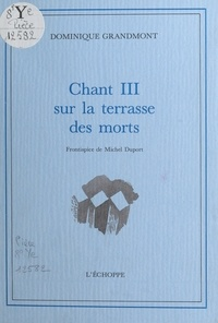 Dominique Grandmont - Chant III sur la terrasse des morts.
