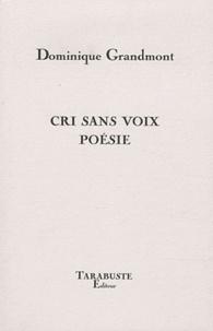 Dominique Grandmont - Cri sans voix poésie.