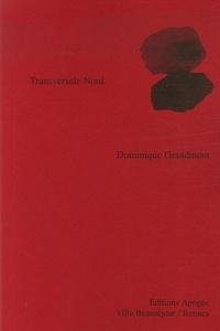 Dominique Grandmont - Transversale Nord.