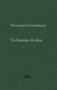 Dominique Grandmont - Un homme de plus.