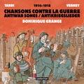 Dominique Grange et Jacques Tardi - Des lendemains qui saignent - Chansons contre la guerre 1914-1918. 1 CD audio