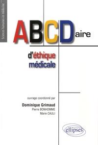 Dominique Grimaud - Abcdaire d'éthique médicale.