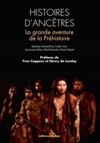 Dominique Grimaud-Hervé et Frédéric Serre - Histoires d'ancêtres - La grande aventures de la préhistoire.