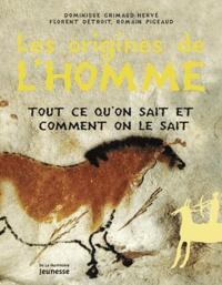 Dominique Grimaud-Hervé et Florent Détroit - Les origines de l'homme - Tout ce qu'on sait et comment on le sait.