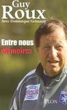 Dominique Grimault et Guy Roux - Entre nous - Mémoires.