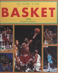 Dominique Grimault et  Collectif - Le livre d'or du basket 1995.
