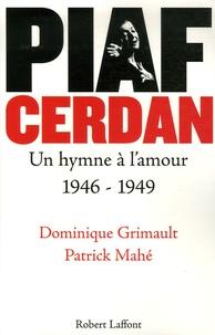 Dominique Grimault et Patrick Mahé - Piaf Cerdan - Un hymne à l'amour 1946-1949.