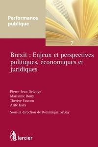 Dominique Grisay - Brexit : enjeux et perspectives politiques, économiques et juridiques.
