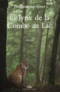 Dominique Gros - Le lynx de la Combe au Lac.