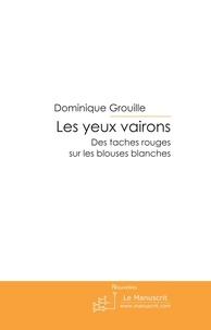 Dominique Grouille - Les yeux vairons.