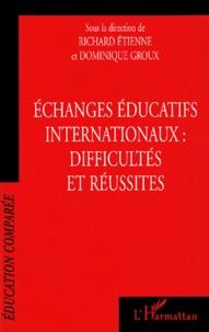 Dominique Groux et  Collectif - Echanges éducatifs internationaux : difficultés et réussites.