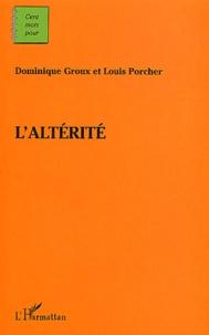 Dominique Groux et Louis Porcher - L'altérité.