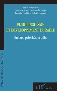 Dominique Groux et Emmanuelle Voulgre - Plurilinguisme et développement durable - Enjeux, priorités et défis.