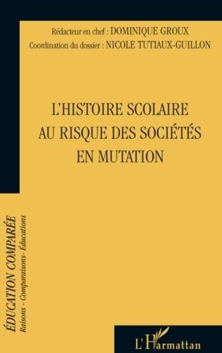 Dominique Groux et Nicole Tutiaux-Guillon - Raisons, comparaisons, éducations N° 4, Janvier 2009 : L'histoire scolaire au risque des sociétés en mutation.