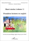 Dominique Groux et Marijana Benesh Weimer - Short stories : Premières lectures en Anglais - Volume 1.