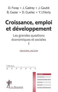 Dominique Guellec et Jean-Paul Piriou - Croissance, emploi et développement - Les grandes questions économiques et sociales tome 1.