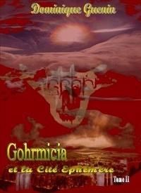 Dominique Guenin - Gohrmicia et la cite ephemere.