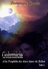 Dominique Guenin - Gohrmicia et la prophetie des deux lunes de belten.