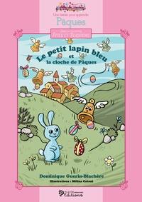 Dominique Guérin-Blachère - Le petit lapin bleu et la cloche de Pâques - Livre + coloriages.