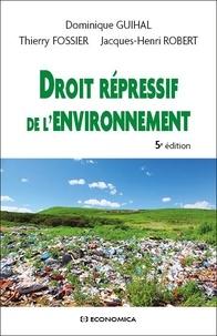 Dominique Guihal et Jacques-Henri Robert - Droit répressif de l'environnement.