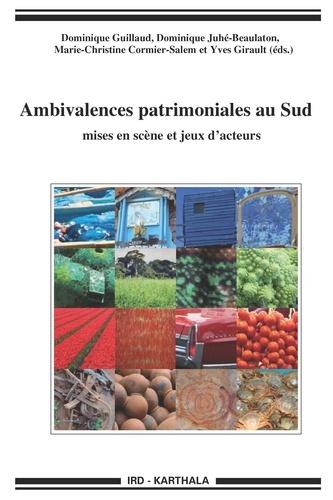 Dominique Guillaud et Dominique Juhé-Beaulaton - Ambivalences patrimoniales au Sud - Mises en scène et jeux d'acteurs.