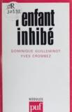 Dominique Guilleminot et Yves Crombez - L'Enfant inhibé.