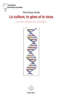 Dominique Guillo - La culture, le gène et le virus - La mémétique en question.
