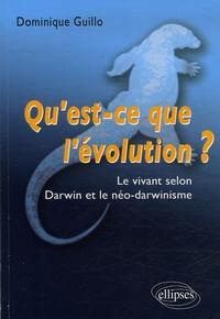 Dominique Guillo - Qu'est-ce que l'évolution ? - Le vivant selon Darwin et le néo-darwinisme.