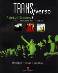 Dominique Guillot - Trans/verso - Portraits de rencontres, Transmusicales 1999-2000-2001.