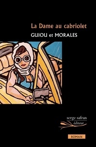 Dominique Guiou et Thomas Morales - La Dame au cabriolet.